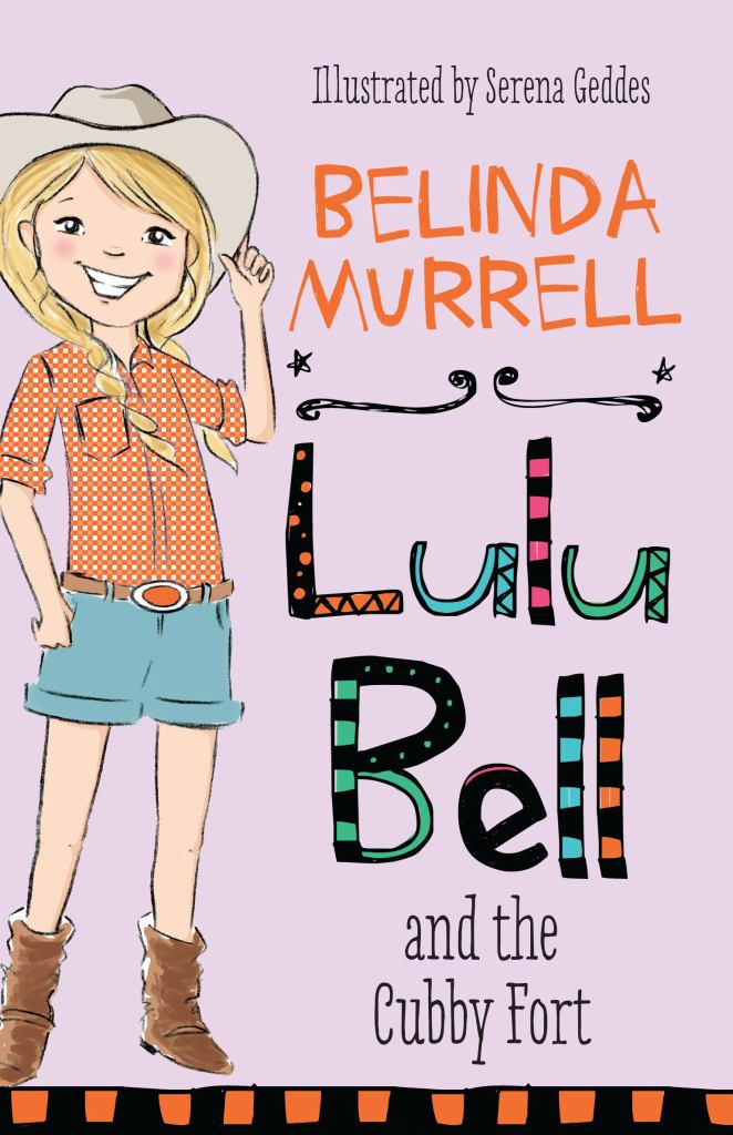 Lulu Bell and the Cubby Fort  by Belinda Murrell - 9781760892227
