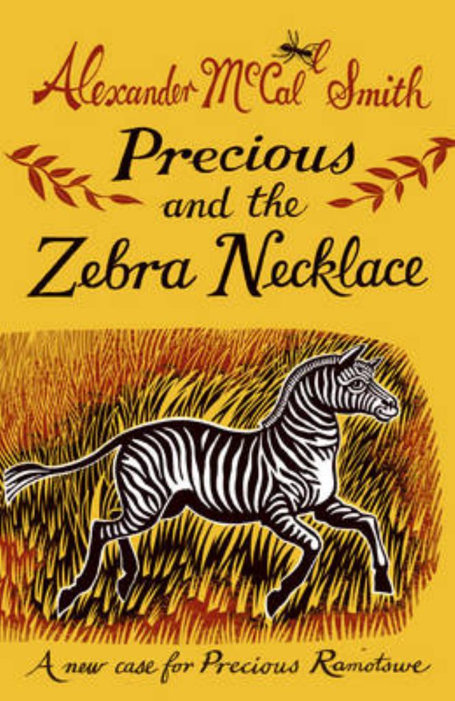 Precious and the Zebra Necklace  by Alexander McCall Smith - 9781780273273
