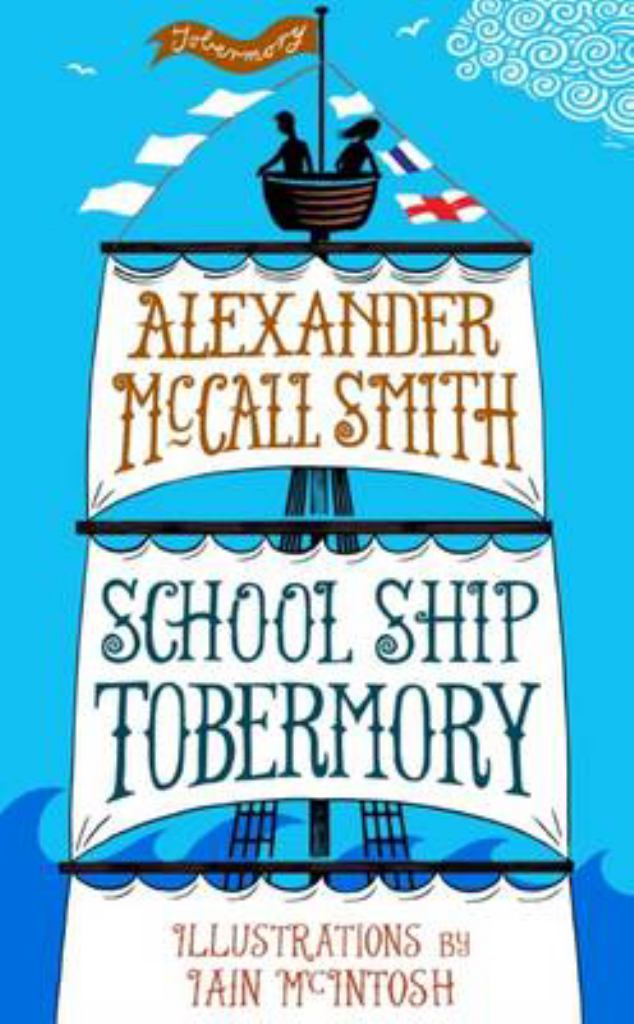 School Ship Tobermory  by Alexander McCall Smith - 9781780273334