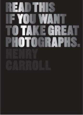 Read This If You Want to Take Great Photographs  -