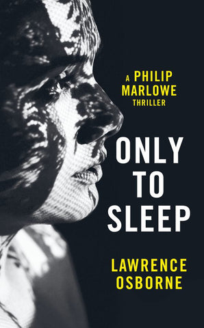 Only to Sleep  by Lawrence Osborne - 9781781090589