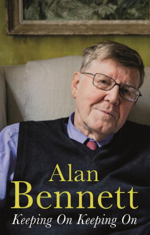 Keeping on Keeping On  by Alan Bennett - 9781781256503