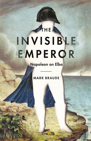 The Invisible Emperor  by Mark Braude - 9781781258026