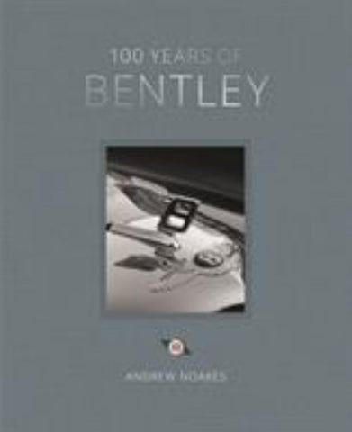 100 Years of Bentley  by Andrew Noakes - 9781781319154