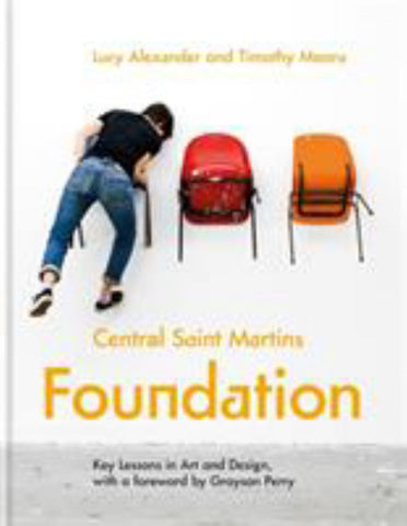 Central Saint Martins Foundation  by Lucy Alexander - 9781781575994