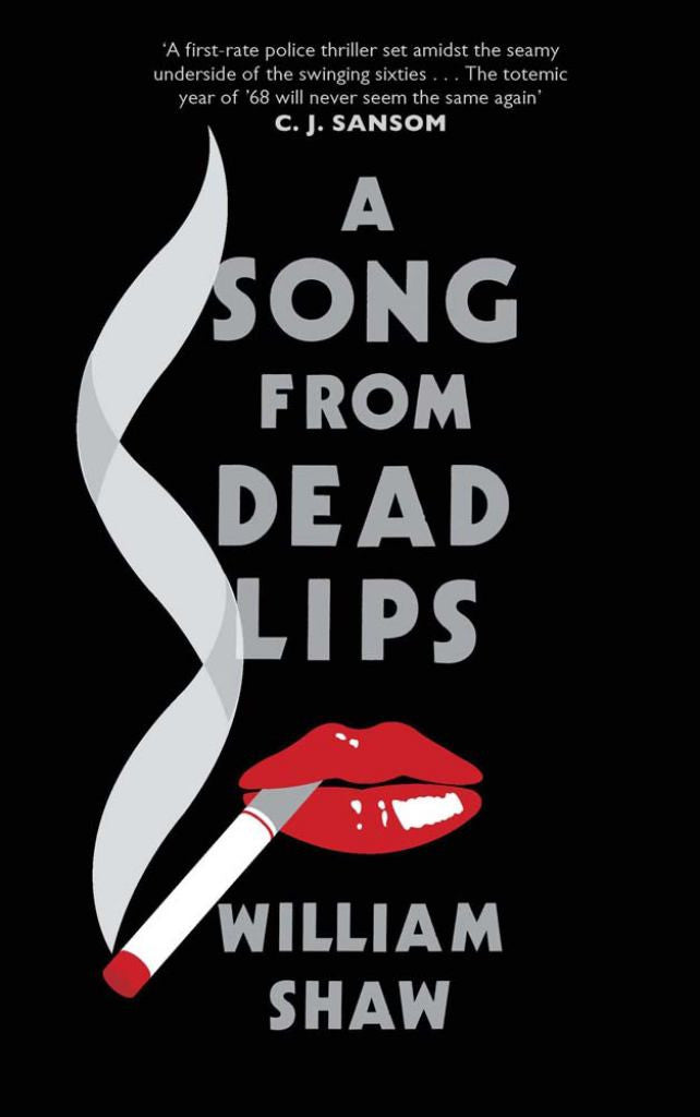 A Song from Dead Lips  by William Shaw - 9781782064176