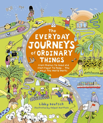 Everyday Journeys of Ordinary Things  by Stella Gurney - 9781782406358