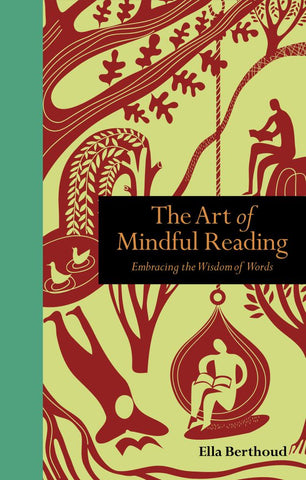 The Art of Mindful Reading  by Ella Bertoud - 9781782407683