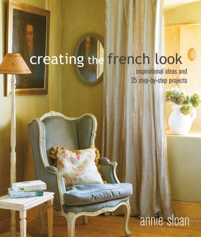 Creating the French Look  by Annie Sloan - 9781782497936