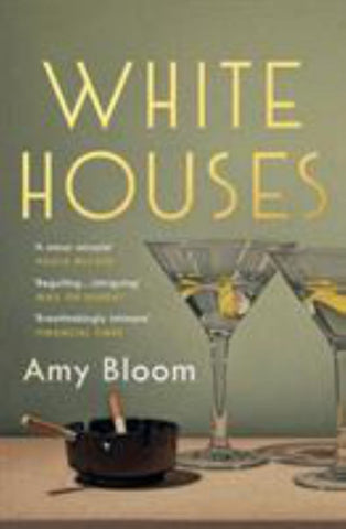 White Houses  by Amy Bloom - 9781783781744