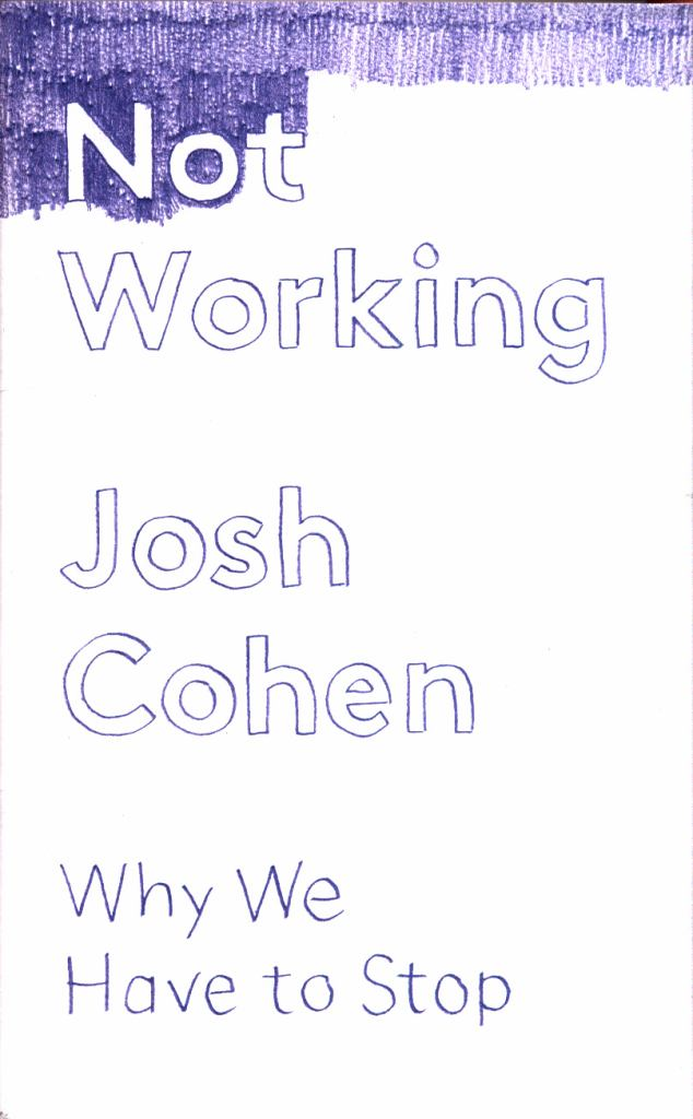 Not Working  by Josh Cohen - 9781783782055