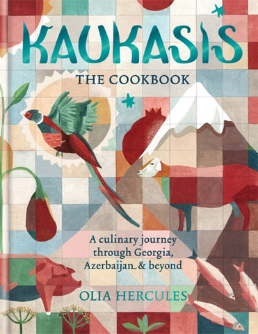 Kaukasis the Cookbook  by Olia Hercules - 9781784721640