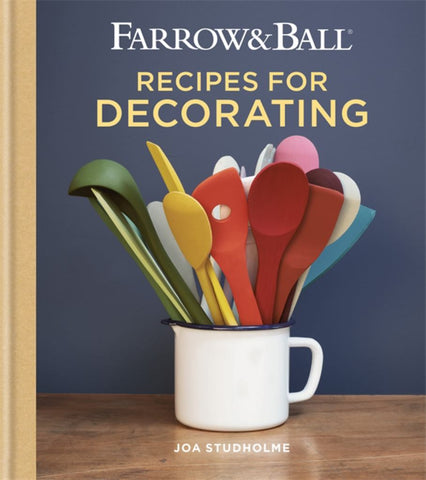 Farrow and Ball Recipes for Decorating  by Joa Studholme - 9781784724368