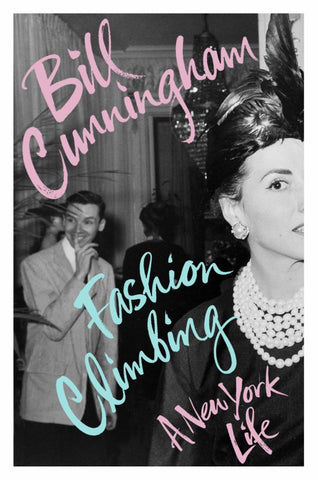 Fashion Climbing  by Bill Cunningham - 9781784742812