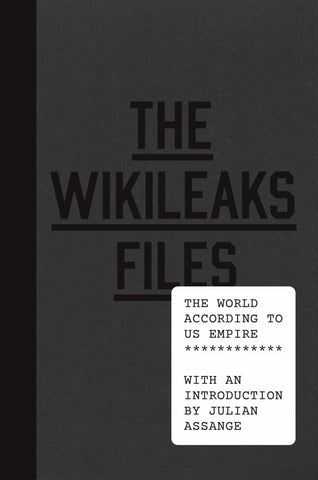 The Wikileaks Files  by Julian Assange (Introduction by) - 9781784782719