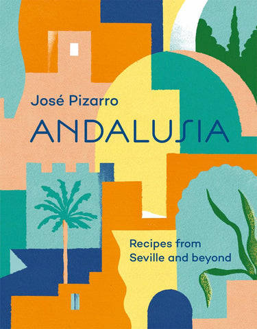 Andalusia  by José Pizarro - 9781784882266