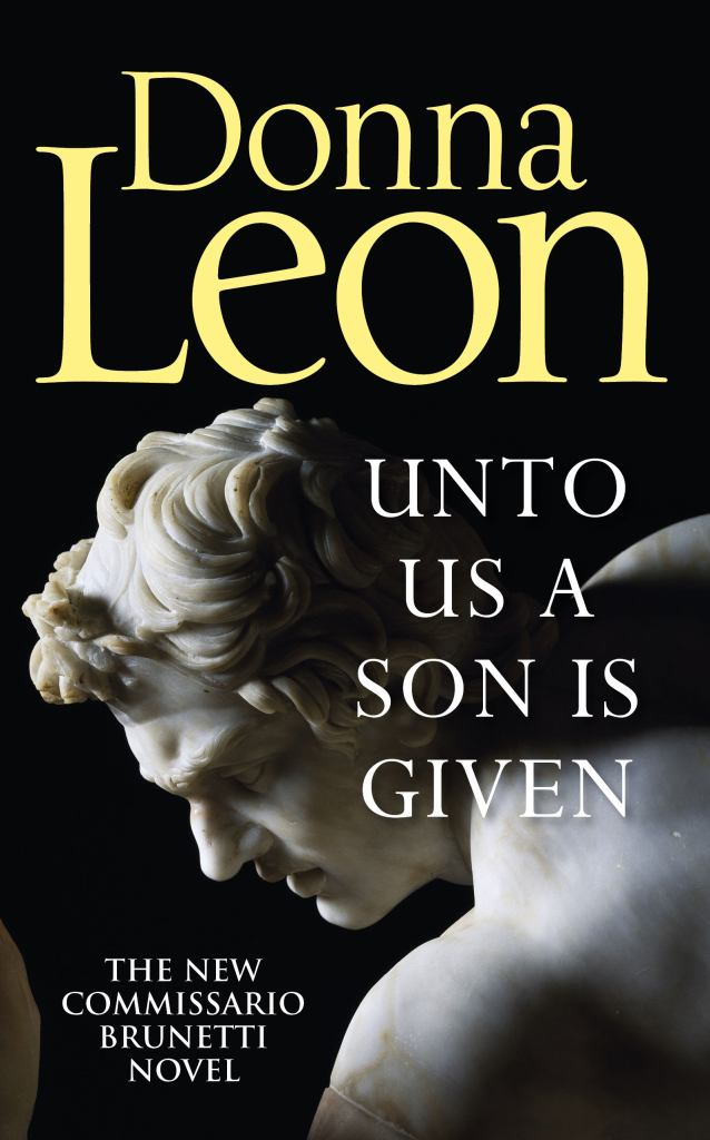 Unto Us a Son Is Given  by Donna Leon - 9781785152184
