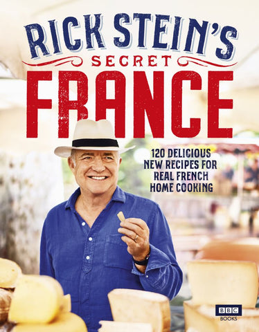 Rick Stein's Secret France  by Rick Stein - 9781785943881