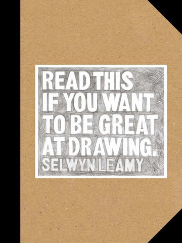 Read This If You Want to Be Great at Drawing  by Selwyn Leamy - 9781786270542
