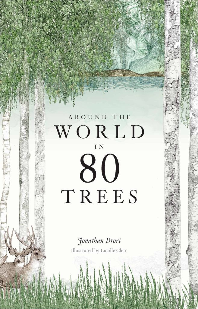Around the World in 80 Trees  by Jonathan Drori - 9781786271617