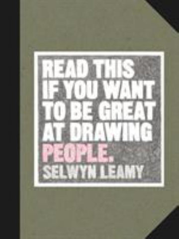 Read This If You Want to Be Great at Drawing People  by Selwyn Leamy - 9781786275127