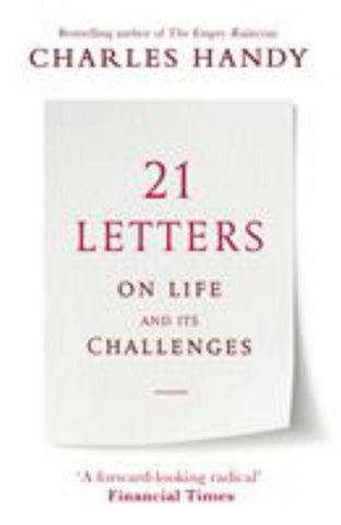 21 Letters on Life and Its Challenges  by Charles Handy - 9781786331960