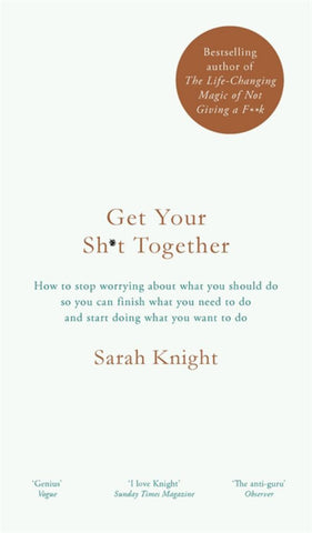 Get Your Sh*t Together  by Sarah Knight - 9781786484109
