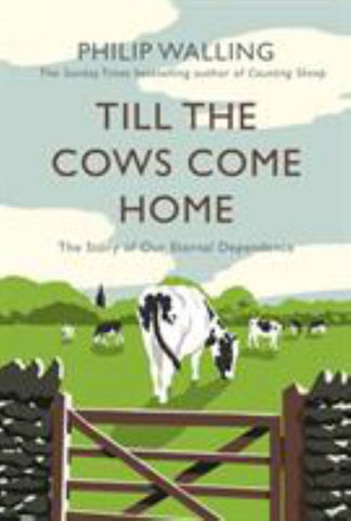 Till the Cows Come Home  by Philip Walling - 9781786493071