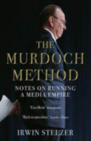 The Murdoch Method  by Irwin M. Stelzer - 9781786494016