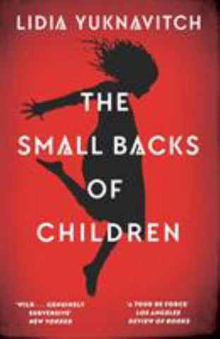 The Small Backs of Children  by Lidia Yuknavitch - 9781786892430