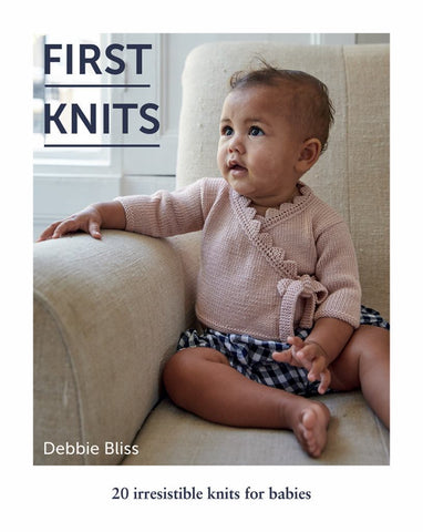 First Knits  by Debbie Bliss - 9781787132535