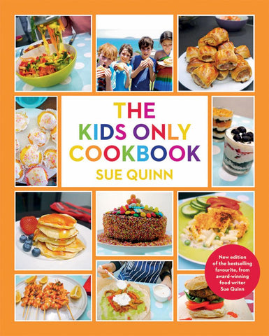 The Kids Only Cookbook  by Sue Quinn - 9781787134607