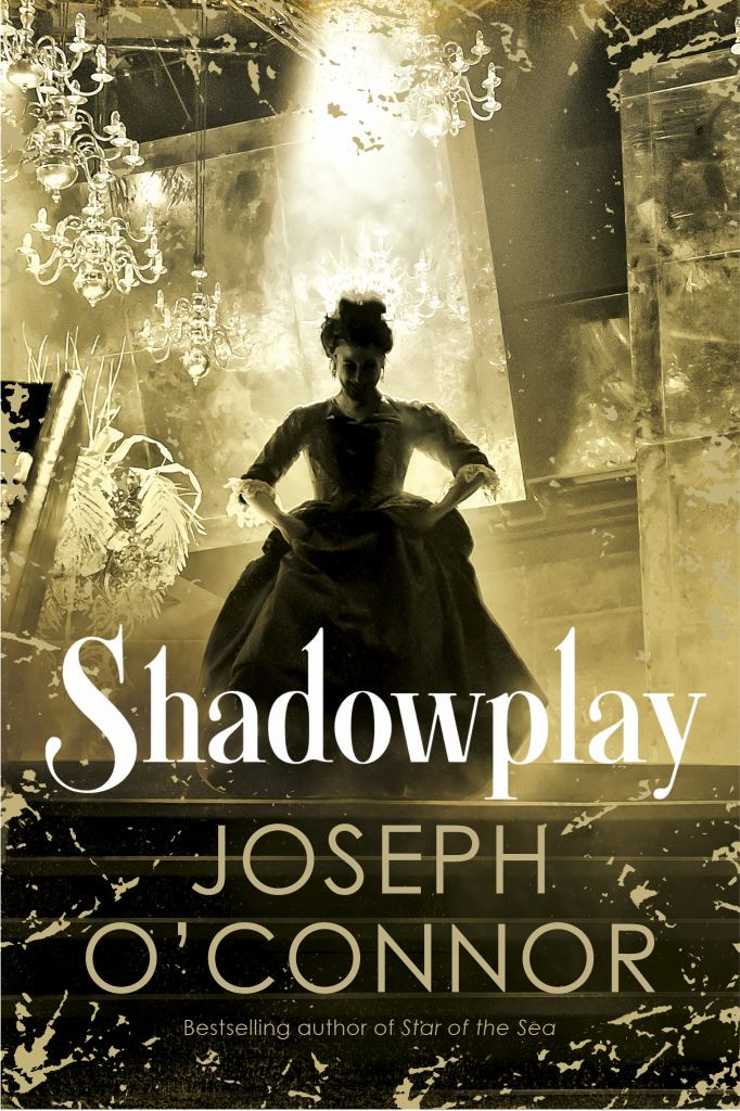 Shadowplay  by Joseph O'Connor - 9781787300859