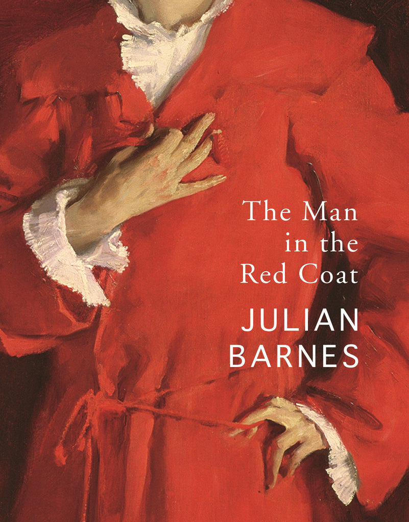 The Man in the Red Coat  by Julian Barnes - 9781787332164