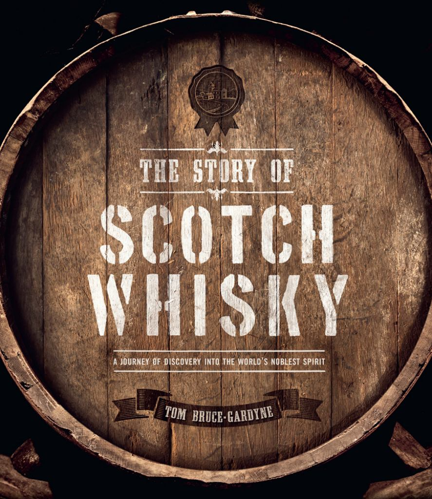 The Story of Scotch Whisky  by Tom Bruce-Gardyne - 9781787390201