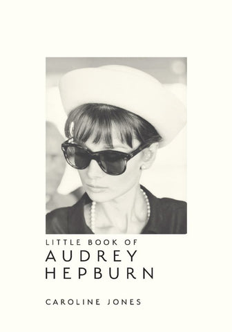 The Little Book of Audrey Hepburn  by Caroline Jones - 9781787391321
