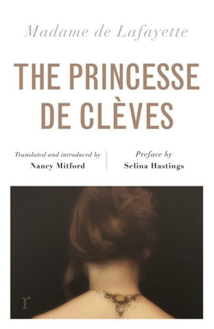 The Princess de Clèves (riverrun Editions)  by Nancy Mitford (Translator) - 9781787470583