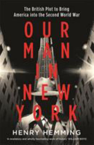 Our Man in New York  by Henry Hemming - 9781787474833