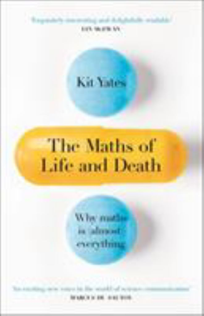 The Maths of Life and Death  by Kit Yates - 9781787475410