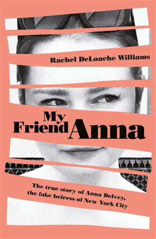 My Friend Anna  by Rachel DeLoache Williams - 9781787478299