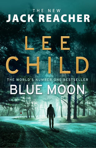 Blue Moon: (Jack Reacher 24)  by Lee Child - 9781787630277