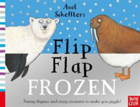 Axel Scheffler's Flip Flap Frozen  by Axel Scheffler (Illustrator) - 9781788004985