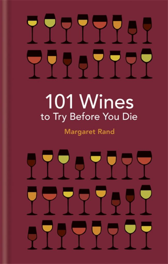 101 Wines to Try Before You Die  by Margaret Rand - 9781788400527