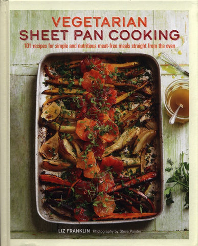Vegetarian Sheet Pan Cooking  by Liz Franklin - 9781788790291