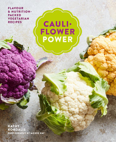 Cauliflower Power  by Kathy Kordalis - 9781788790734