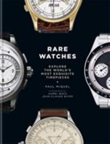 Rare Watches  by Paul Miquel - 9781840917833