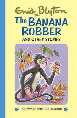 Banana Robber and Other Stories  by Enid Blyton - 9781841354316