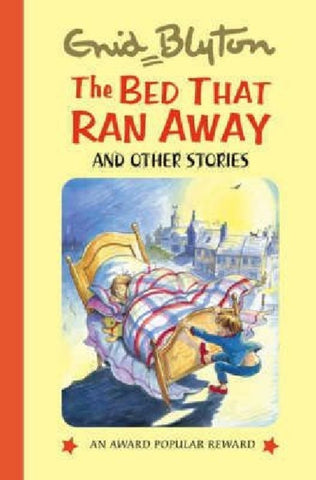 Bed That Ran Away  by Enid Blyton - 9781841354538