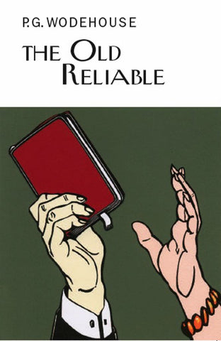 The Old Reliable  by P. G. Wodehouse - 9781841591780