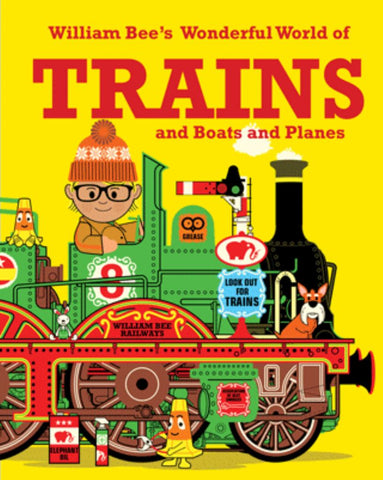 William Bee's Wonderful World of Trains, Boats and Planes  by William Bee - 9781843654155
